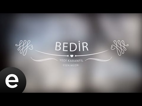 Bedir - Yedi Karanfil (Seven Cloves) - Official Audio