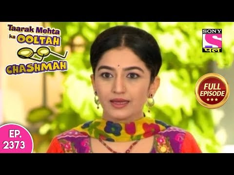 Taarak Mehta Ka Ooltah Chashmah - Full Episode 2373 - 11th October, 2019