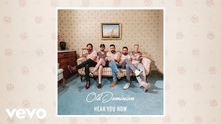 Old Dominion Hear You Now