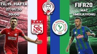 Süper Lig 19. Hafta  Sivasspor - Çaykur Rizespor (FIFA 20 Maç Simülasyonu)