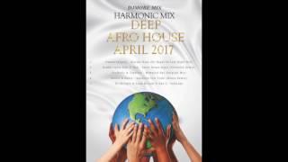 Deep Afro House Mix April 2017 ( Harmonic mix ) - DjMobe