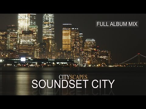 Soundset City – Cityscapes (A Finest Journey Of Soulfully Jazzy Lounge & Chill Out Tunes) Full HD