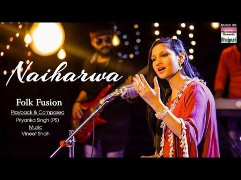 Naiharwa Humka Na Bhave PluggedIn   Priyanka Singh(PS)....