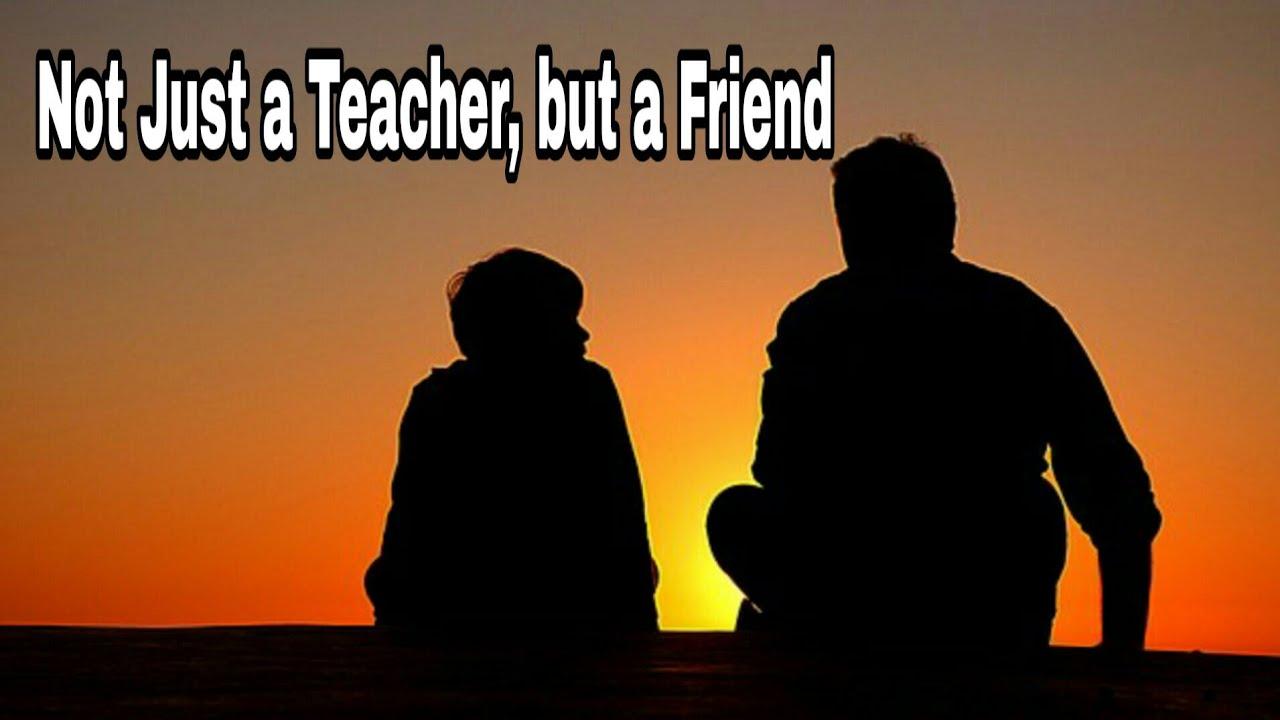 Not Just a Teacher, but a Friend (9th class poem)- P J Manilal
