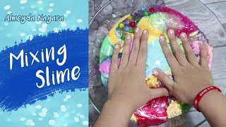 MIXING ALL MY SLIME COLLECTIONS