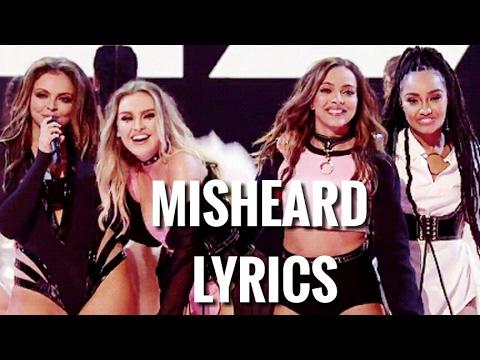 misheard lyrics | little mix
