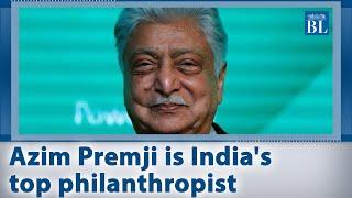 Azim Premji is India's top philanthropist