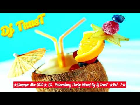 DjTrusT - Summer House  - St.Petersburg Party Mixed By DJ TrusT