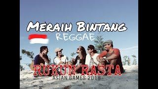 Gambar cover MERAIH BINTANG - Reggae Version RUKUN RASTA (Via Vallen Asian Games 2018 Song)