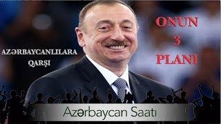 Əliyevin Azərbaycana qarşı 3 planı: yeni dövrü necə boğmalı? / AzSaat #668