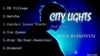 [Full Album ] City Lights - Byun Baekhyun