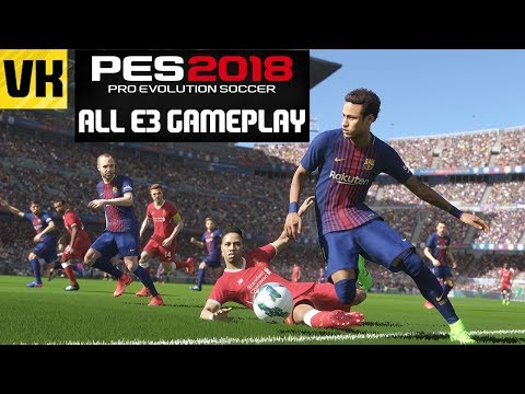 1 Hour of PES 2018 Gameplay! ALL 4 Matches Shown At E3 2017 🔥