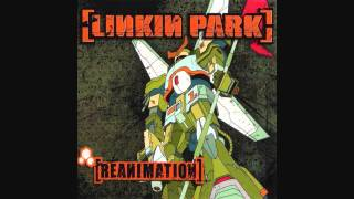 Linkin Park-Pts. Of. Athrty [Reanimation]