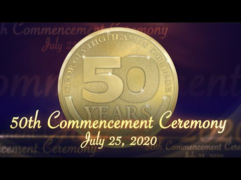 GEORGIA HIGHLANDS COLLEGE VIRTUAL COMMENCEMENT JULY 25 2020