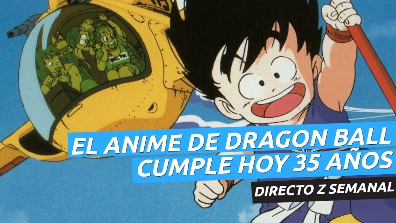 ¡El anime de Dragon Ball cumple hoy 35 años! - Directo Z 01x26