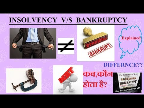 WHAT IS INSOLVENCY AND BANKRUPTCY ?  DIFFERENCE IN INSOLVENC
