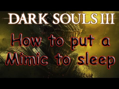 Dark Souls 3 - How to put a Mimic to Sleep. Plus: Symbol of Avarice