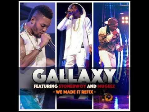 Gallaxy ft Stonebwoy & Mugeez - WE MADE IT (Mixed by Shottoh Blinqx)