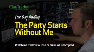Live Day Trading - The Party Starts Without Me