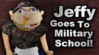 SML YTP: Jeffy Goes To Military School!