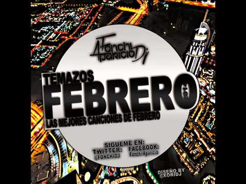Fonchi Aparicio DJ - Temazos Febrero 2014 - Las mejores Canciones de Febrero 2014