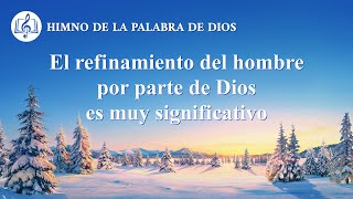 Canción cristiana | El refinamiento del hombre por parte de Dios es muy significativo
