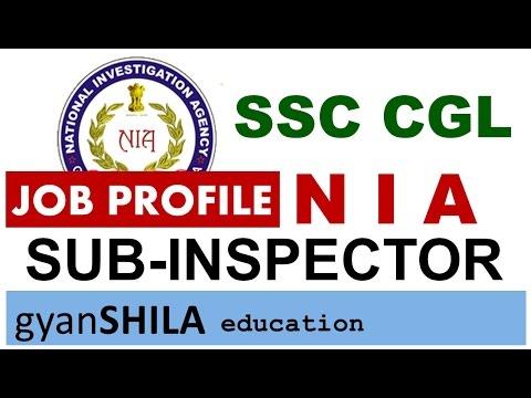 Sub Inspector N I A - Job Profile - SSC CGL 2017