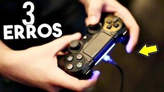3 ERROS QUE VOCÊ COMETE no CONTROLE do PS4