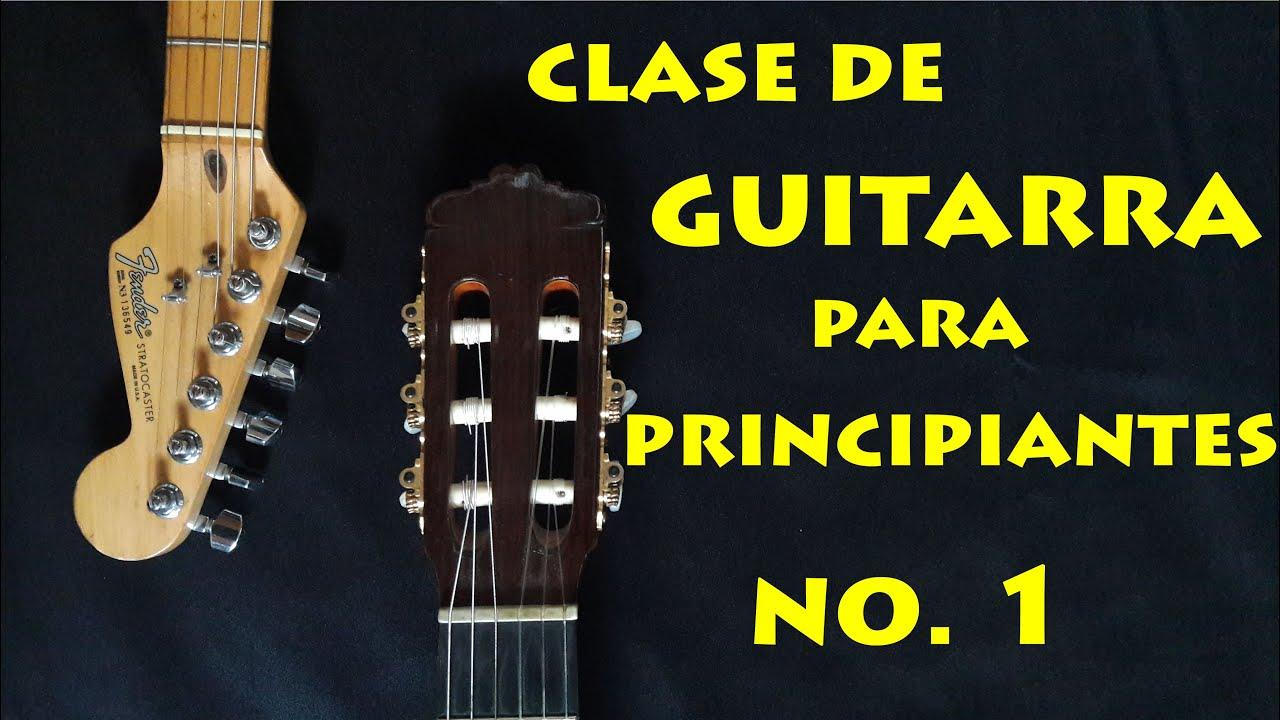 Clase de Guitarra Para Principiantes No. 1 - YouTube