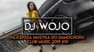 ✯ Najlepsza Muzyka Do Samochodu ✅ Club Music 2019 #10 | AVANTRIX & WÓJO