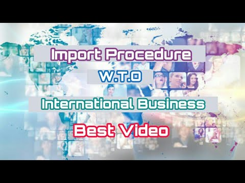 Import procedure and World Trade Organisation in hindi | International business |class 11|Best video