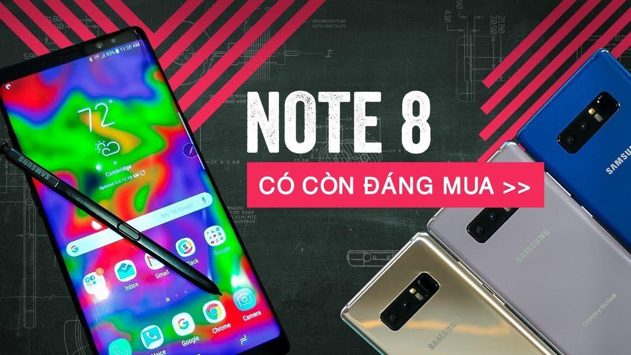 Điều gì khiến Galaxy Note 8 trở nên đáng mua ở mức giá dưới 10 triệu?