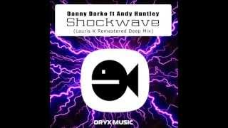 Danny Darko - Shockwave (Lauris K Deep ReMix) ft Andy Huntley [Deep House]