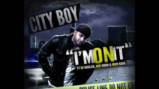 Watch City Boy Im On It video