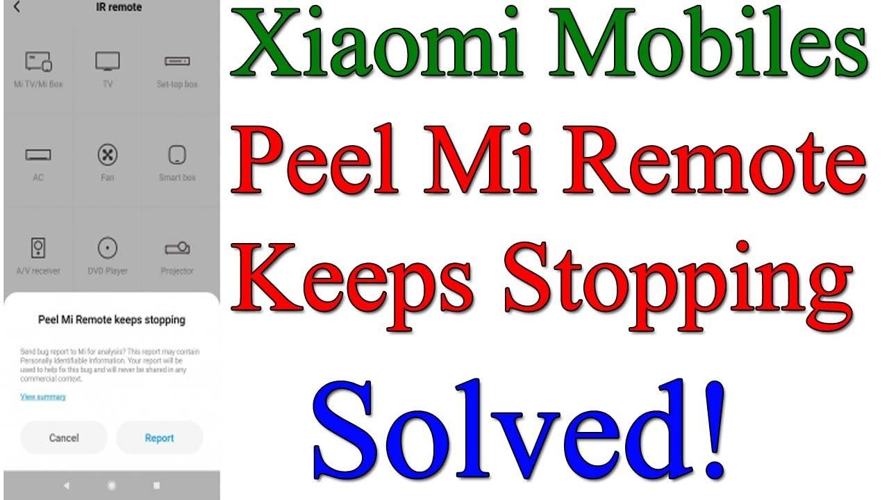 Peel Mi Remote Keeps Stopping Xiaomi Redmi Mobiles