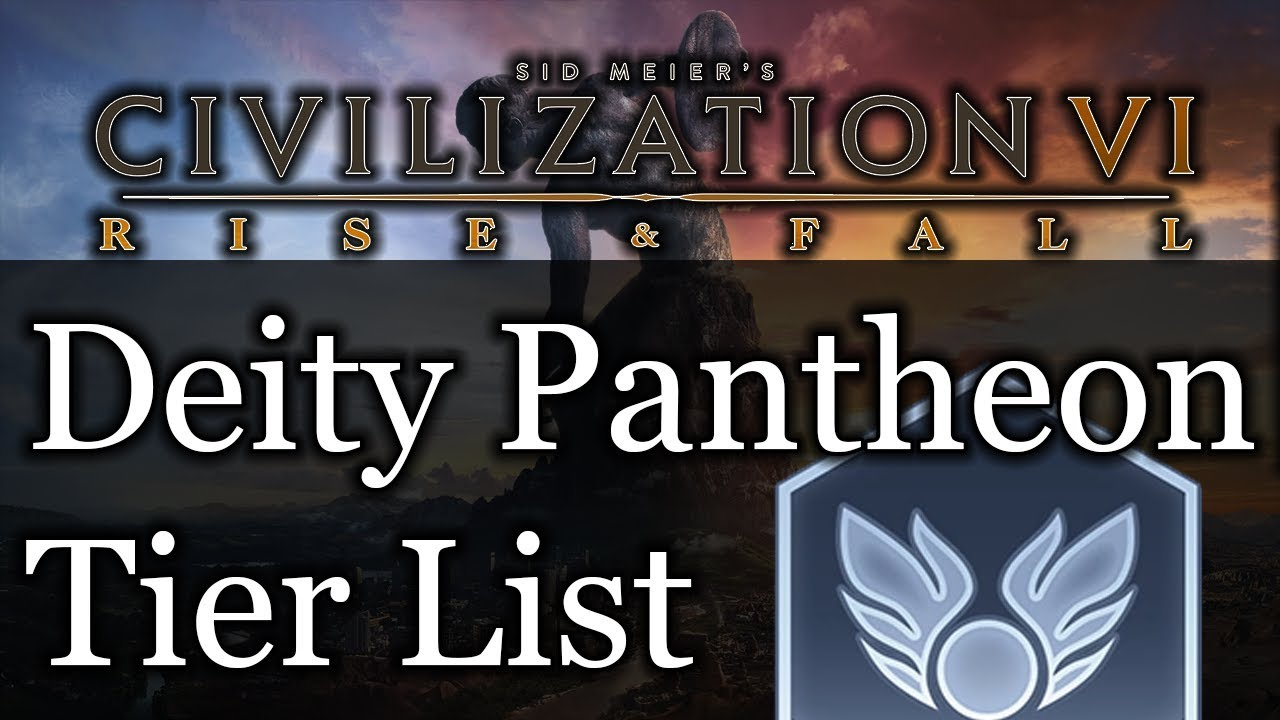 Civ 5 Tier List 2020.Civ 6 Tier List Pantheons Civ 6 Rise And Fall