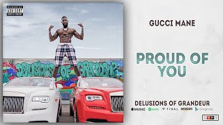 Gucci Mane - Proud of You (Delusions of Grandeur)