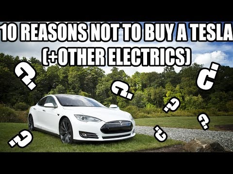 10 Reasons to THINK Twice BEFORE You BUY a TESLA (Or Electric Car)