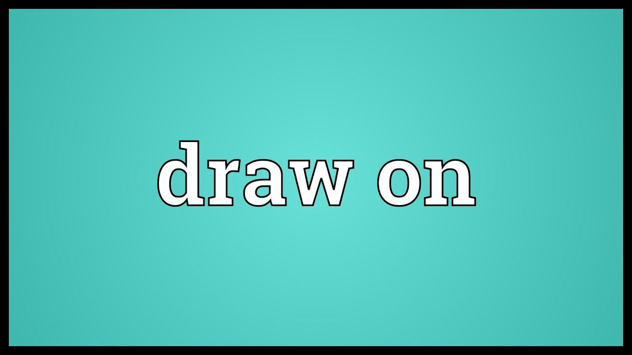 Draw On Meaning Youtube