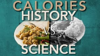 Why are we still Counting Calories? (History vs. Science)