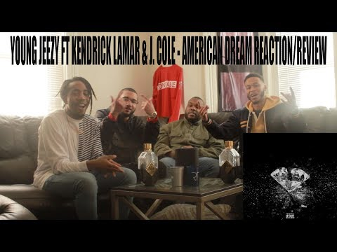 YOUNG JEEZY FT KENDRICK LAMAR & J. COLE - AMERICAN DREAM REACTION/REVIEW