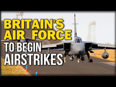 BRITAIN'S AIR FORCE TO BEGIN AIRSTRIKES