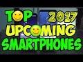 Top 5 upcoming smartphones 2017 | Top 5 upcoming smartphones