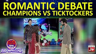 Romantic Debate | Game Show Aisay Chalay Ga Eid Special | TickTock Vs Champion