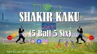 SHAKIR KAKU, (5 Ball 5 Six), YUVA EKTA CRICKET CLUB TEJLAV, GUJRAT 2019