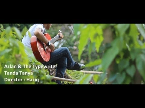 Azlan & The Typewriter - Tanda Tanya [MTV]