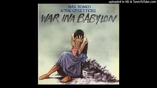 Max Romeo & The Upsetters - 02. Uptown Babies Don't Cry