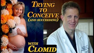 Trying to Conceive - TTC - with Clomid   Infertility TV with Dr. Randy Morris MD