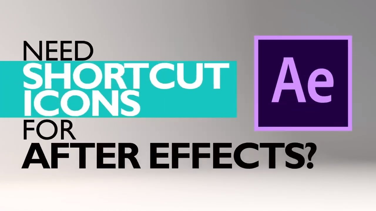 After Effects Shortcut Icons