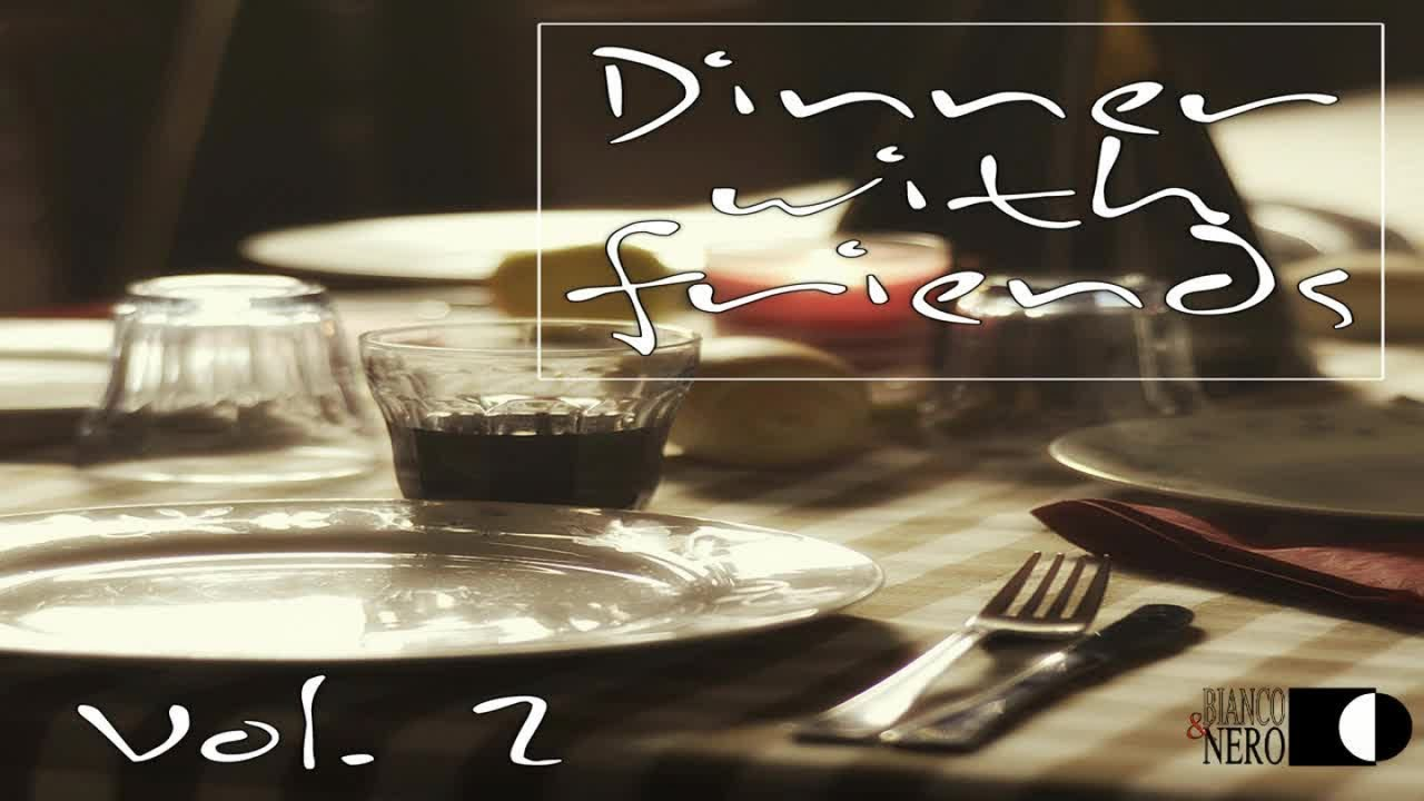 Various Artists Dinner Whit Friends Nice Music For A Great Evening Vol 2 Youtube